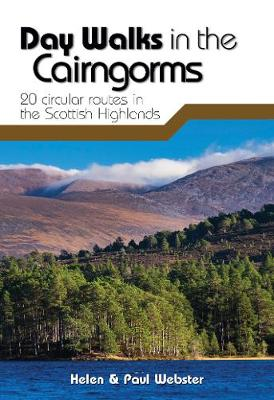 Day Walks in the Cairngorms: 20 circular routes in the Scottish Highlands