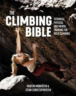 Climbing Bible, The: Technical, physical and mental training...