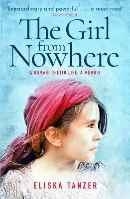 The Girl from Nowhere: A Romani Ghetto Life