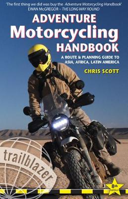 Adventure Motorcycling Handbook: A Route & Planning Guid...
