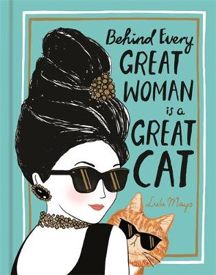 Behind Every Great Woman is a Great Cat