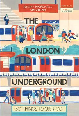 London Underground: 50 Things to See and Do, The