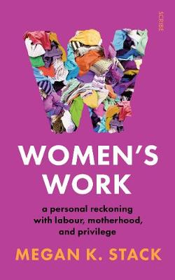 Women's Work: a personal reckoning with labour, mother...