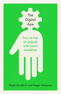 Digital Ape, The: how to live (in peace) with smart machines