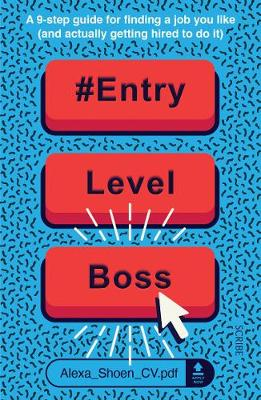 #ENTRYLEVELBOSS: a 9-step guide for finding a job you like (...