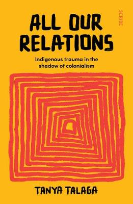 All Our Relations: Indigenous trauma in the shadow of coloni...