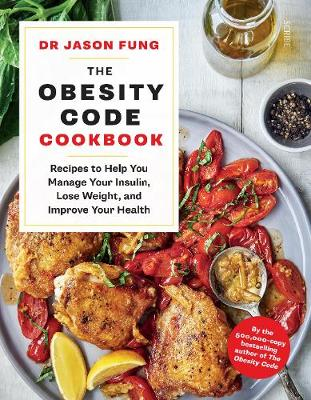 Obesity Code Cookbook, The: recipes to help you manage your ...