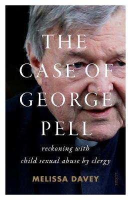 Case of George Pell, The: reckoning with child sexual abuse by clergy