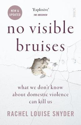 No Visible Bruises: what we don't know about domestic ...