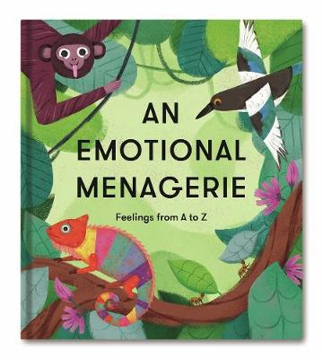 Emotional Menagerie, An: Feelings from A-Z