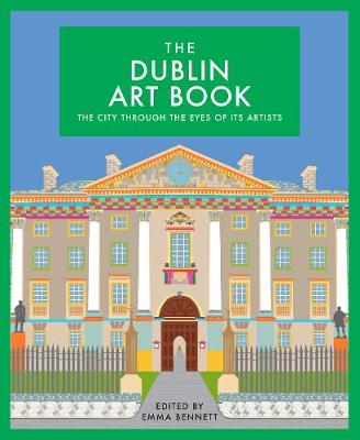 Dublin Art Book, The: The City Through the Eyes of its Artists