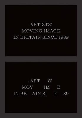 Artists` Moving Image in Britain Since 1989