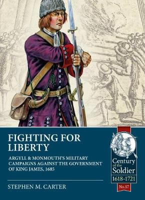 Fighting for Liberty: Argyll & Monmouth's Military...