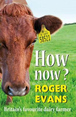 How now?: Britain's Favourite Dairy Farmer