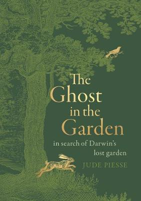 Ghost In The Garden, The: in search of Darwin's lost garden