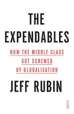 Expendables, The: how the middle class got screwed by global...