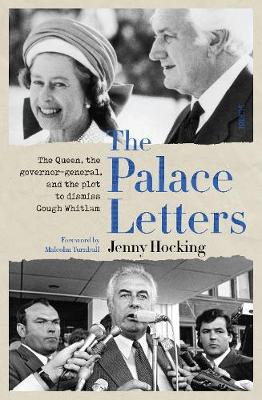 Palace Letters, The: The Queen, the governor-general, and th...