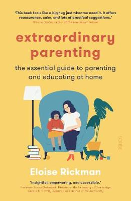 Extraordinary Parenting: the essential guide to parenting an...