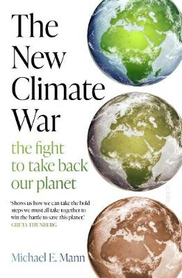 New Climate War, The: the fight to take back our planet