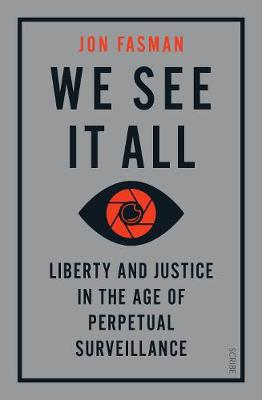 We See It All: liberty and justice in the age of perpetual s...
