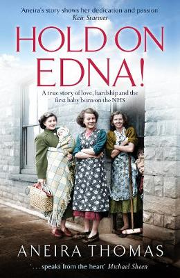 Hold On Edna!: The heartwarming true story of the first baby...