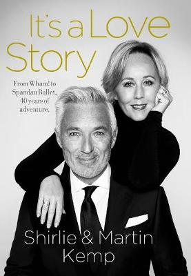 Shirlie and Martin Kemp: It's a Love Story