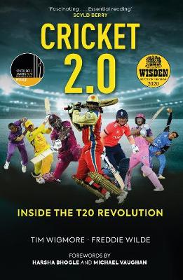 Cricket 2.0: Inside the T20 Revolution – WISDEN BOOK OF THE YEAR 2020