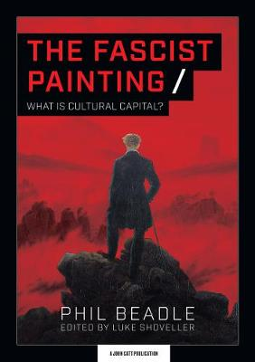 Fascist Painting, The: What is Cultural Capital?
