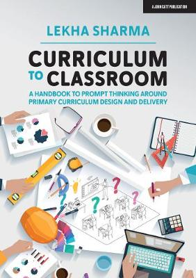 Curriculum to Classroom: A Handbook to Prompt Thinking Aroun...