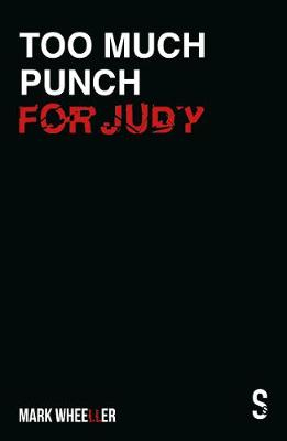 Too Much Punch For Judy: New revised 2020 version with bonus...