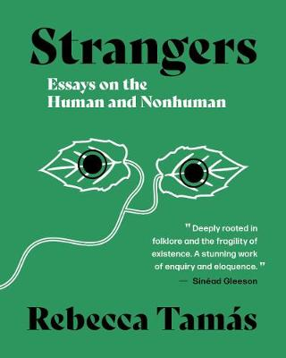 Strangers: Essays on the Human and Nonhuman