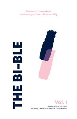 Bi-ble, The: Essays and Personal Narratives about Bisexualit...