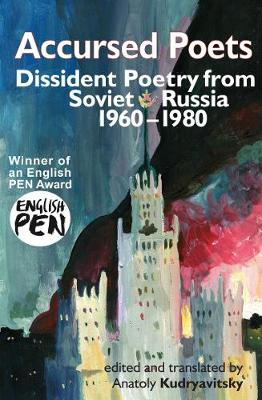 Accursed Poets: Dissident Poetry from Soviet Russia 1960-80