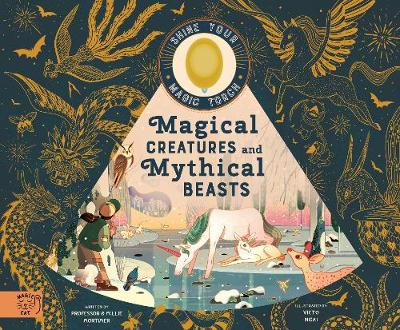 Magical Creatures and Mythical Beasts: Includes magic torch ...