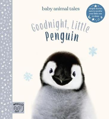 Goodnight, Little Penguin: Simple stories sure to soothe your little one to sleep