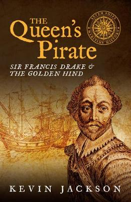 Queen's Pirate: Sir Francis Drake and the Golden Hind, The