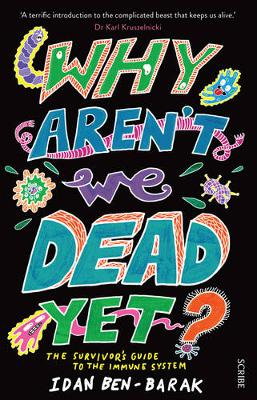 Why Aren't We Dead Yet?: the survivor's guide to...
