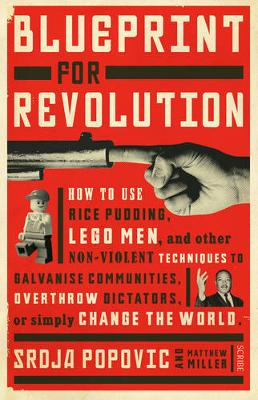 Blueprint for Revolution: how to use rice pudding, Lego men,...