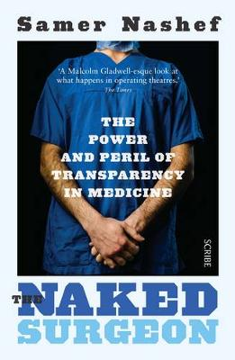 Naked Surgeon, The: the power and peril of transparency in m...