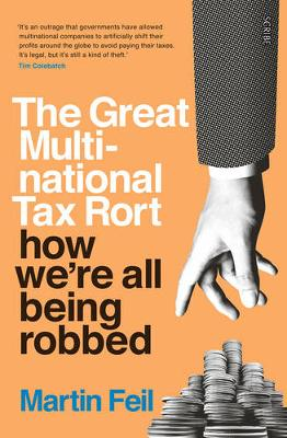Great Multinational Tax Rort, The: how we're all being...
