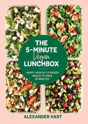 5 Minute Vegan Lunchbox, The: Happy, healthy & speedy meals to make in minutes