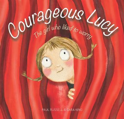 Courageous Lucy: The girl who liked to worry