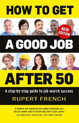 How to Get a Good Job After 50: A step-by-step guide to job ...