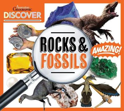 Australian Geographic Discover: Rocks and Fossils