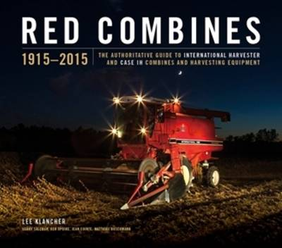 Red Combines: The Authoritative Guide to International Harve...