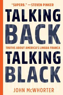 Talking Back, Talking Black: Truths About America's Li...