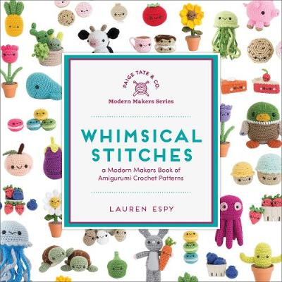 Whimsical Stitches: A Modern Makers Book of Amigurumi Croche...