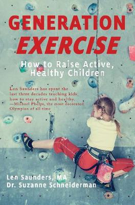 Generation Exercise: How to Raise Active, Healthy Children