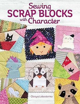 Sewing Scrap Blocks with Character