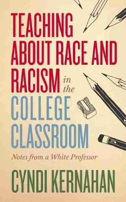 Teaching about Race and Racism in the College Classroom: Not...
